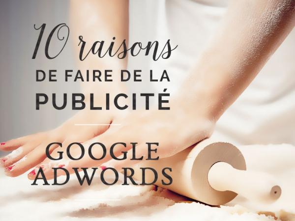 10 raisons de faire de la publicité Google Adwords pour les PME