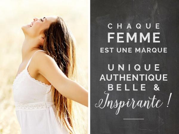 Chaque femme est une marque unique et inspirante